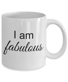Mantra Mug - I am Fabulous, Positive Affirmation Statement, Inspirational Gift Ideas for Girls Teens Women Boys Men, Self Reminder Empowerment Coffee Cup, 11 Oz