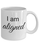Mantra Mug - I am Aligned, Law of Attraction Positive Affirmation for Office, Inspirational Gift Ideas 11 Oz Coffee Cup
