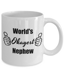 Worlds Okayest Nephew Funny Coffee Mug - 11 Oz Cup, Cool Birthday Christmas Gifts