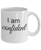 Mantra Mug - I am confident, Self Advocacy Statement, Inspirational Gift Ideas for Girls Teens Women Boys Men, Positive Affirmation Coffee Cup, 11 Oz
