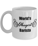 Worlds Okayest Barista Funny Mug - 11 Oz Coffee Cup, Cool Gifts For Birthday, Christmas