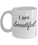 Mantra Mug - I am Beautiful, Inspirational Gift Ideas for Girls Teens Women, Positive Affirmation Coffee Cup, 11 Oz