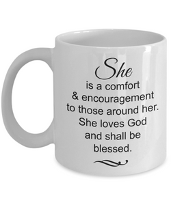 Christian Mom Wife Gifts - She is a Comfort and Encouragement She Shall be Blessed Mug, 11 Oz Cup
