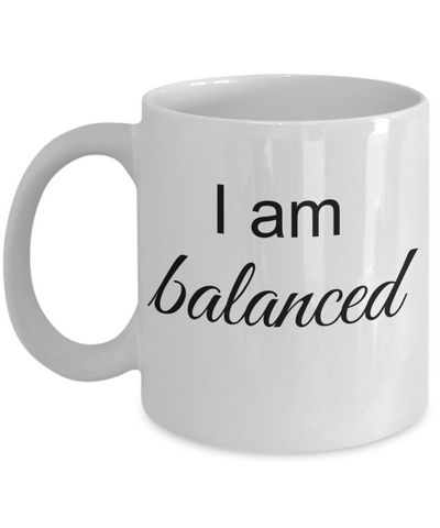 Mantra Mug - I am Balanced, Law of Attraction Positive Affirmation for Office, Yoga Teacher Gift Ideas 11 Oz Coffee Cup