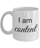 Mantra Mug - I am Content, Inspirational Gift Ideas for Girls Teens Women Boys Men, Positive Reminder Affirmation Coffee Cup, 11 Oz