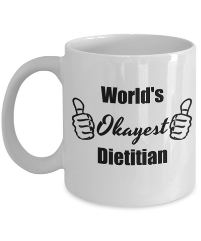 Dietician Graduation Gifts - World's Okayest Dietition Funny Coffee Mug, 11 Oz Cup, Novelty Cool Graduate Gift Ideas to Bring a Good Laugh