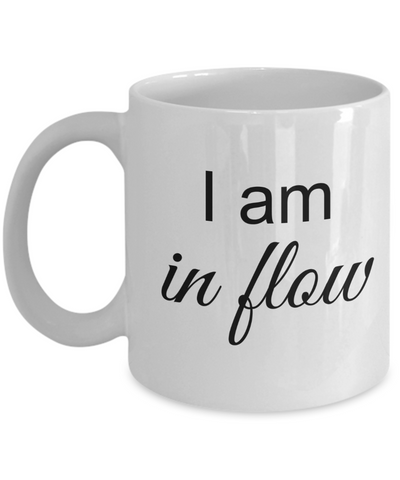 Mantra Mug - I am in Flow, Positive Affirmation Statement, Inspirational Gift Ideas for Girls Teens Women Boys Men, Self Reminder Empowerment Coffee Cup, 11 Oz