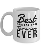 Dental Lab Technician Gifts - Best Ever Coffee Mug, Novelty Appreciation Gift Ideas, 11 Oz Cup