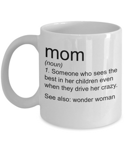 Mom Definition Mug - Someone Who Sees The Best In Her Children, Novelty Gift Ideas For Mother's Day Birthday Christmas, 11 Oz Coffee Cup