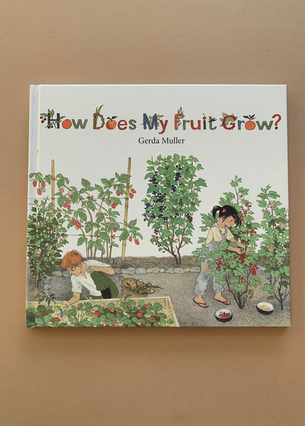 How Does My Fruit Grow by Gerda Muller