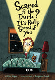 Scared of the Dark? It's Really Scared of You | Peter Vegas (Hardcover)