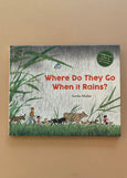 Where Do They Go When It Rains by Gerda Muller