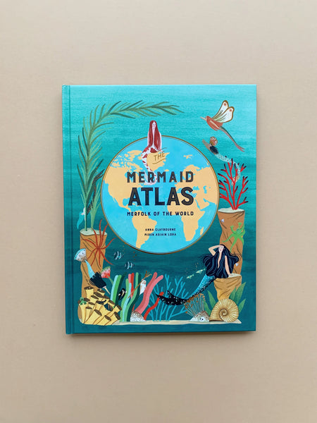 The Mermaid Atlas | Anna Claybourne