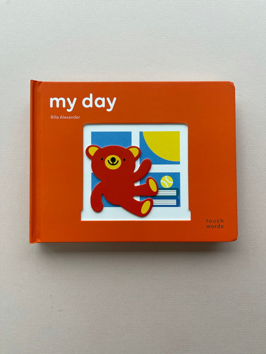 Touchwords: My Day by Rilla Alexander | A Sensory Book