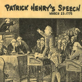 Patrick Henry - Give Me Liberty Speech Pictorial
