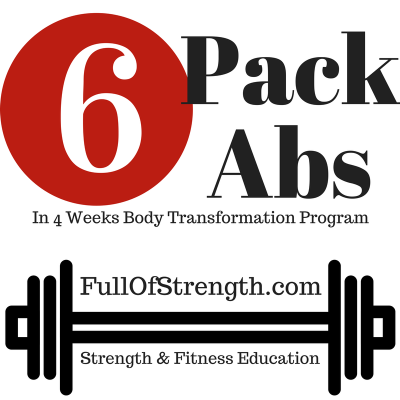 6 Pack Abs in 4 weeks Body Transformation Program - Full Of Strength