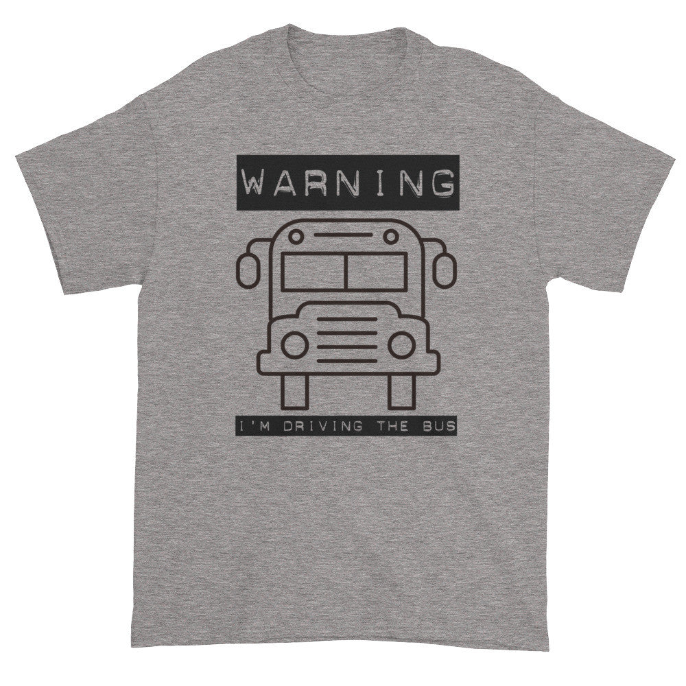 I'm Driving The Bus Unisex Short sleeve t-shirt S-5XL