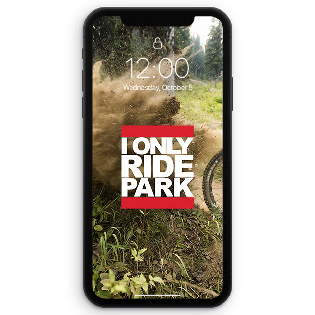 I Only Ride Park iPhone Wallpaper (DIGITAL DOWNLOAD)