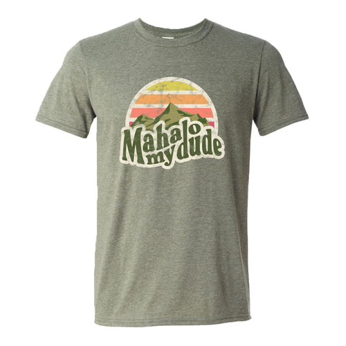 Mahalo My Dude T-Shirt - Army Green