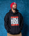 I Only Ride Park Hoodie - Black