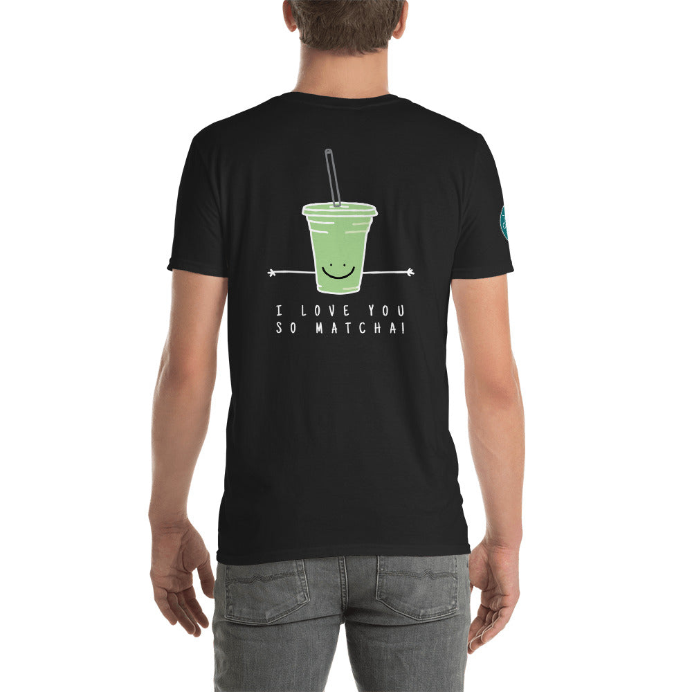 I Love You So Matcha! Short-Sleeve T-Shirt