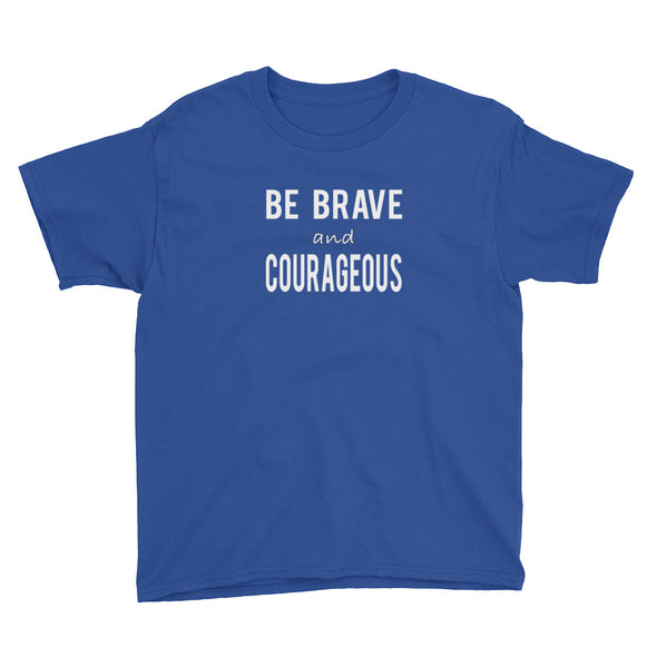 Be Brave and Courageous youth tee - PATYL - Pay Attention To Your Life