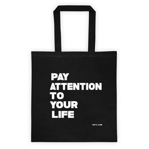 PATYL tote - PATYL - Pay Attention To Your Life