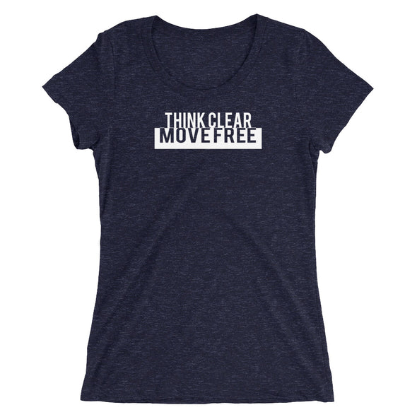 Think Clear / Move Free ladies tee - PATYL - Pay Attention To Your Life