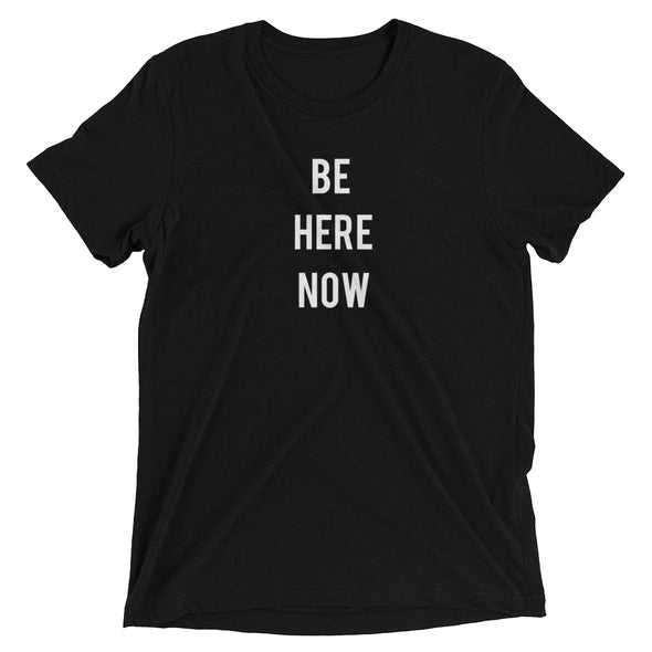 Be Here Now - PATYL - Pay Attention To Your Life