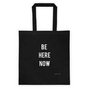 Be Here Now Tote - PATYL - Pay Attention To Your Life