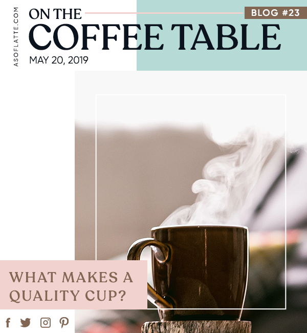 What Makes a Quality Cup?