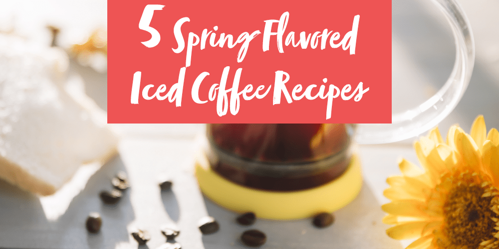 spring flavored iced coffee recipes