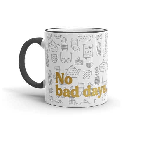 No Bad Days - Mug