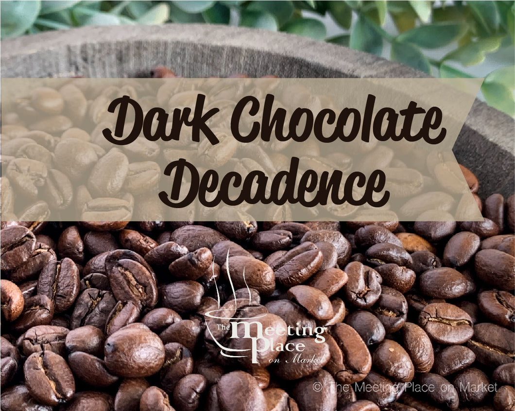 Dark Chocolate Decandence Coffee Beans / Ground Coffee