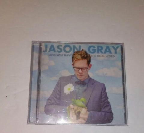 Jason Gray Love Will Have The Final Word CD