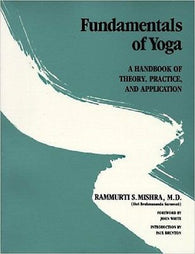 Fundamentals of Yoga: A Handbook of Theory, Practice, and Application