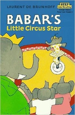 Babar's Little Circus Star (A Step 1 Book) [May 12, 1988]