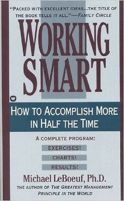 Working Smart: How to Accomplish More in Half the Time [Apr 18, 1980]