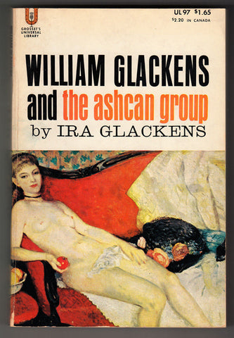 WILLIAM GLACKENS & THE ASHCAN GROUP by Ira Glackens. NEAR FINE 1957 Pbk.