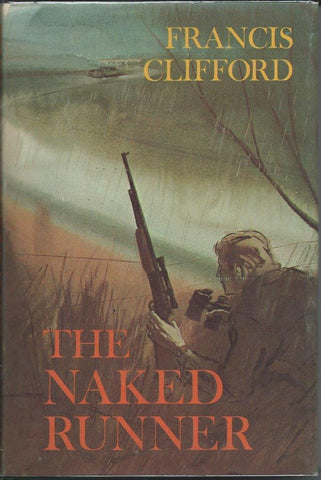 The Naked Runner by Francis Clifford (1966)  Hardcover with Jacket