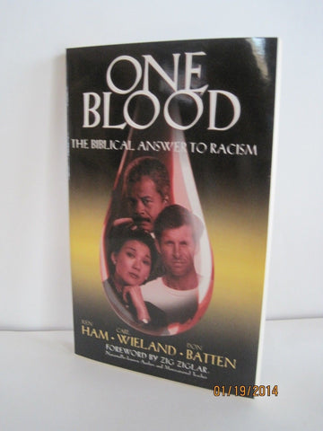 One Blood: The Biblical Answer to Racism by Ken Ham, Carl Wieland..