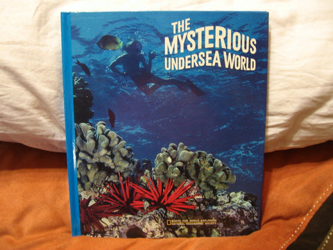 THE MYSTERIOUS UNDERSEA WORLD/NATIONAL GEOGRAPHIC SOCIETY,Illustrated,Nature