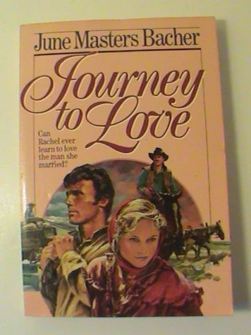 Pioneer Romance Ser.: Journey to Love by June M. Bacher (1985, Paperback)
