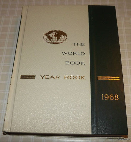 The World Book Encyclopedia - 1968 Yearbook - Review of Events in 1967 - HB