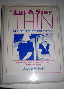 Joyce Meyer Cassette Motivation series, Eat & Stay Thin Audio Book
