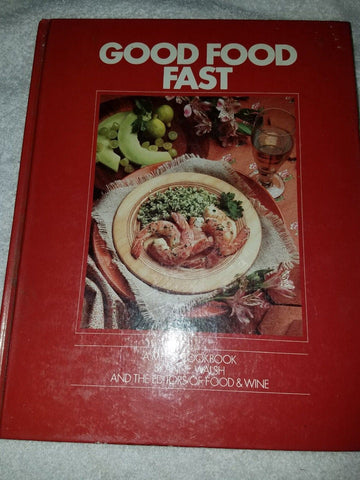Good Food Fast : A Menu Cookbook by Anne Walsh 1985 HC Food & Wine Editors