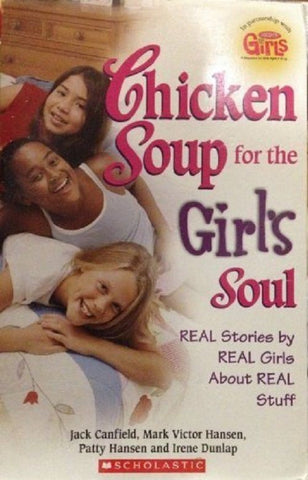 Chicken Soup for the Soul: Real Stories by Real Girls about Real Stuff