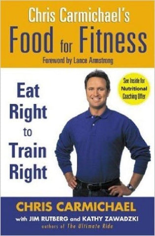 Chris Carmichael's Food for Fitness [Jul 22, 2004]