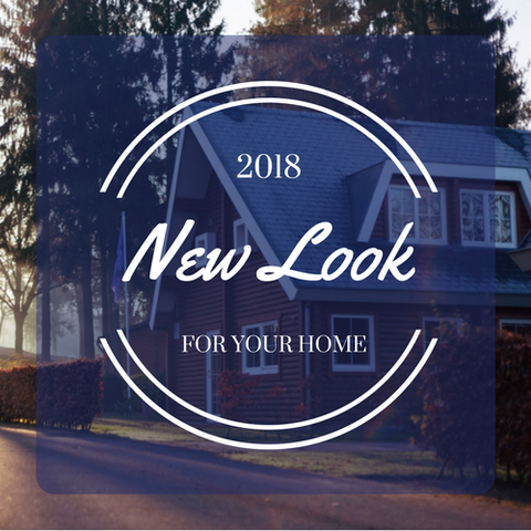 Giving Your Home a New Look in 2018