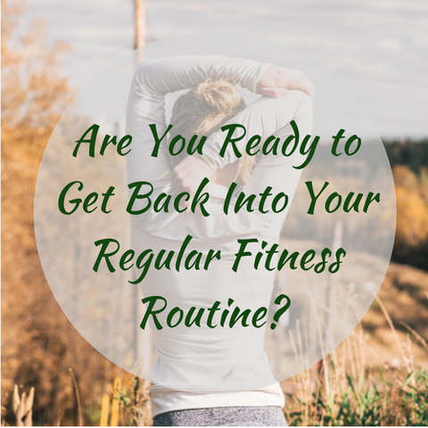 Getting Back To Your Exercise Routine